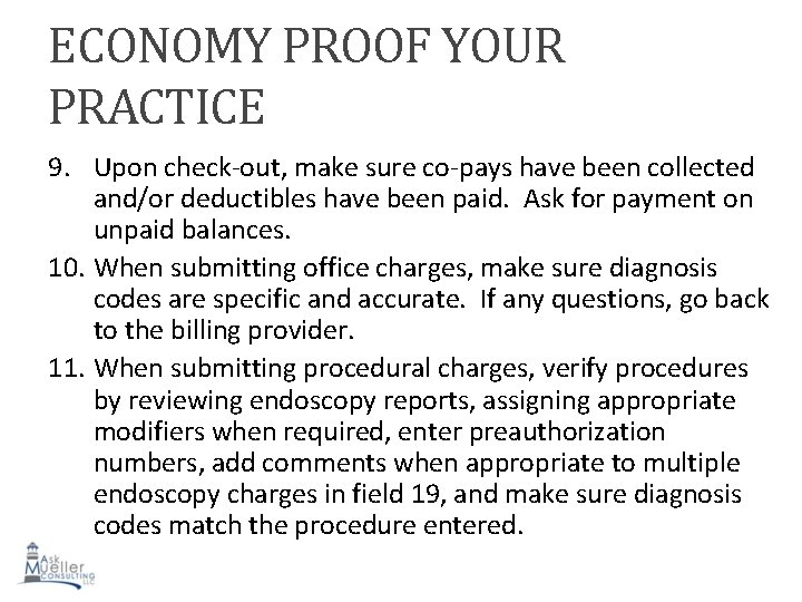 ECONOMY PROOF YOUR PRACTICE 9. Upon check-out, make sure co-pays have been collected and/or