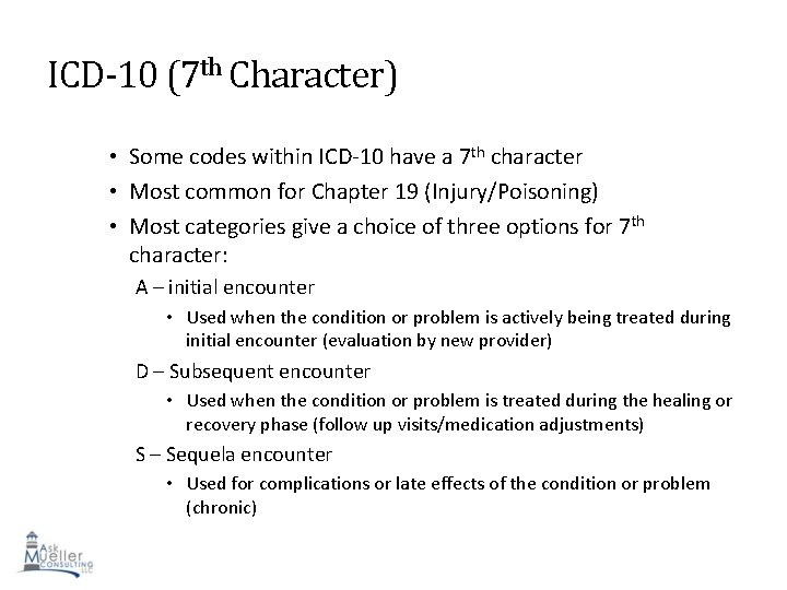 ICD-10 (7 th Character) • Some codes within ICD-10 have a 7 th character