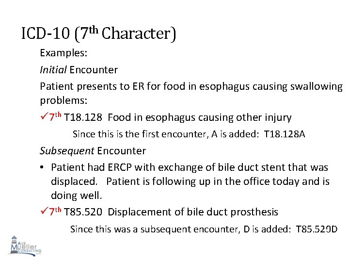 ICD-10 (7 th Character) Examples: Initial Encounter Patient presents to ER for food in
