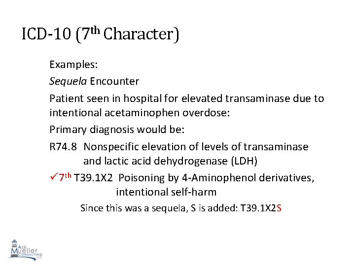 ICD-10 (7 th Character) Examples: Sequela Encounter Patient seen in hospital for elevated transaminase