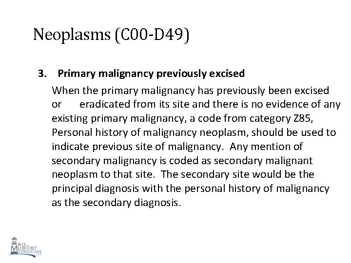 Neoplasms (C 00 -D 49) 3. Primary malignancy previously excised When the primary malignancy