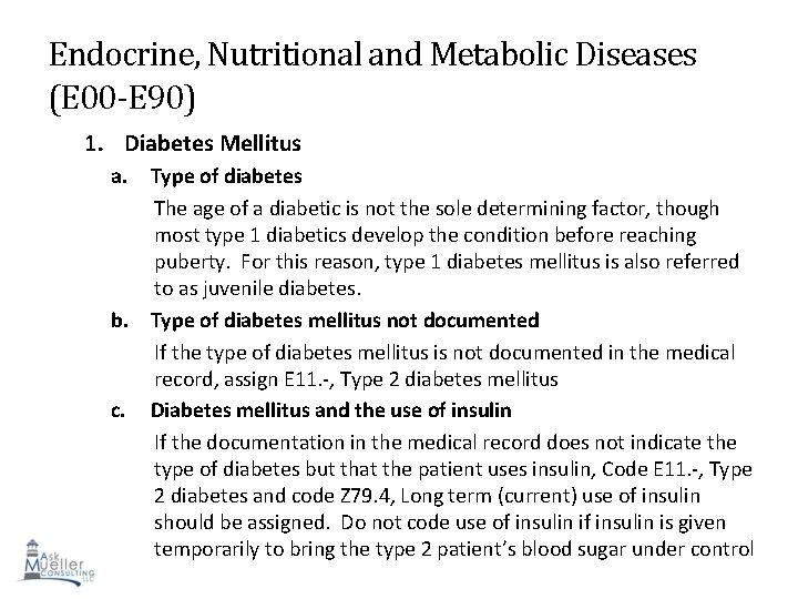 Endocrine, Nutritional and Metabolic Diseases (E 00 -E 90) 1. Diabetes Mellitus a. Type