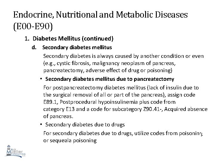 Endocrine, Nutritional and Metabolic Diseases (E 00 -E 90) 1. Diabetes Mellitus (continued) d.