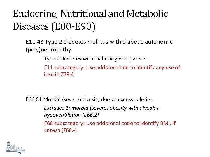 Endocrine, Nutritional and Metabolic Diseases (E 00 -E 90) E 11. 43 Type 2