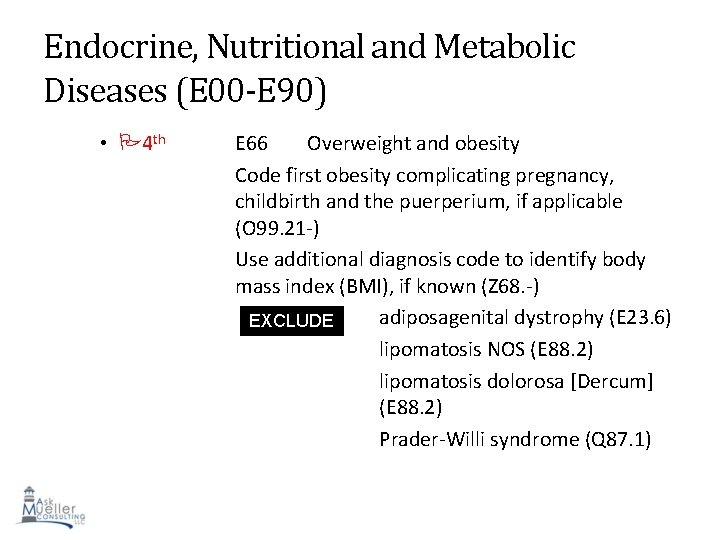 Endocrine, Nutritional and Metabolic Diseases (E 00 -E 90) • 4 th E 66
