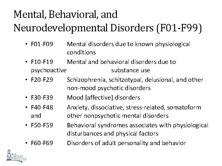 Mental, Behavioral, and Neurodevelopmental Disorders (F 01 -F 99) • F 01 -F 09