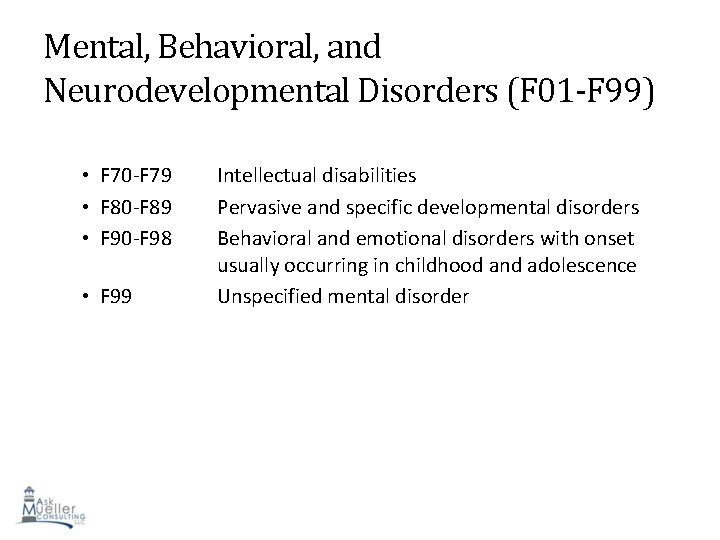 Mental, Behavioral, and Neurodevelopmental Disorders (F 01 -F 99) • F 70 -F 79