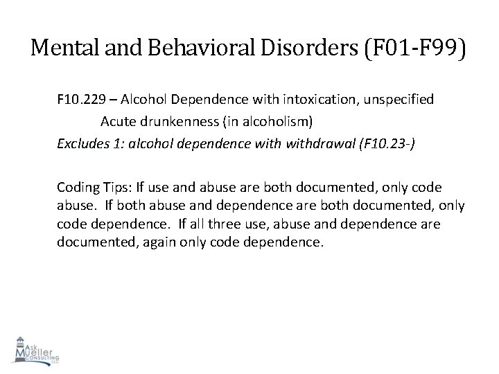 Mental and Behavioral Disorders (F 01 -F 99) F 10. 229 – Alcohol Dependence