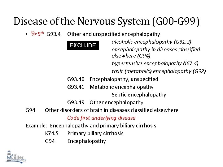 Disease of the Nervous System (G 00 -G 99) • 5 th G 93.