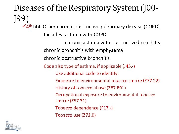 Diseases of the Respiratory System (J 00 J 99) 4 th J 44 Other