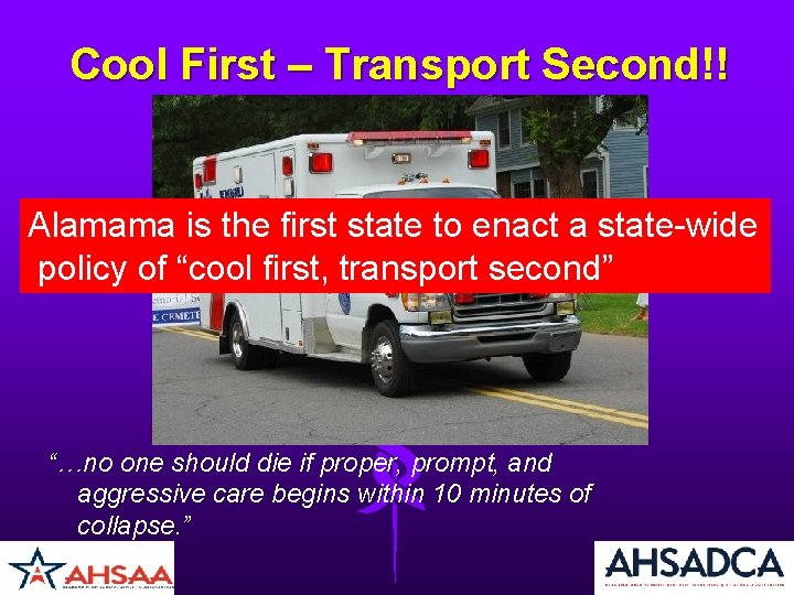 Cool First – Transport Second!! Alamama is the first state to enact a state-wide