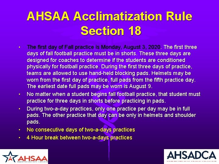 AHSAA Acclimatization Rule Section 18 • • • The first day of Fall practice