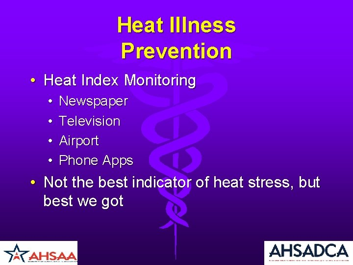 Heat Illness Prevention • Heat Index Monitoring • • Newspaper Television Airport Phone Apps