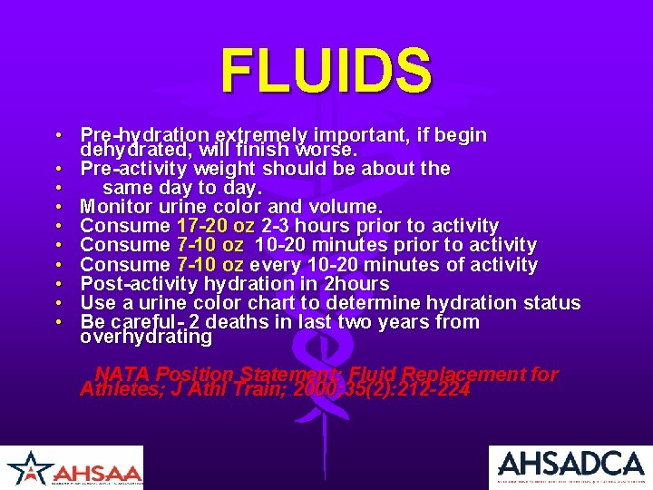 FLUIDS • Pre-hydration extremely important, if begin dehydrated, will finish worse. • Pre-activity weight