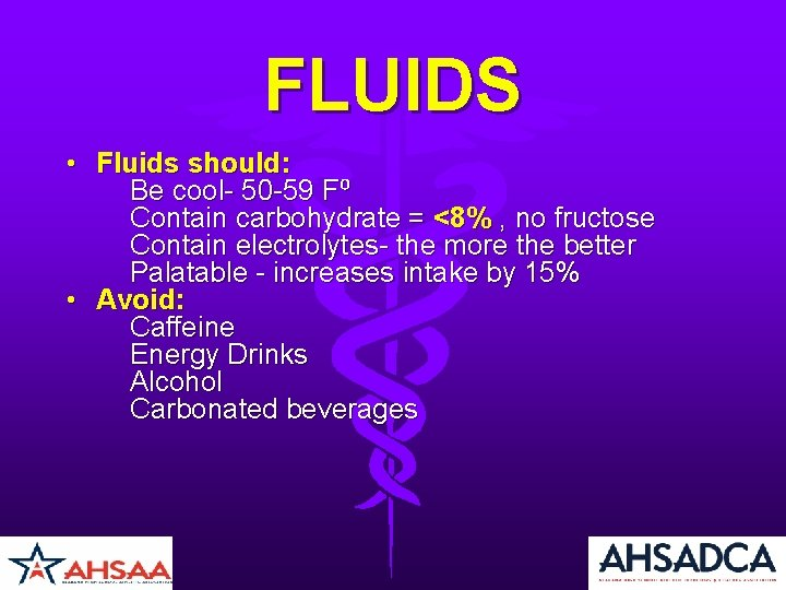 FLUIDS • Fluids should: Be cool- 50 -59 F⁰ Contain carbohydrate = <8% ,