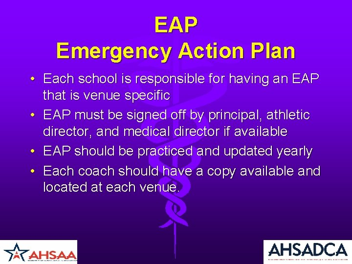EAP Emergency Action Plan • Each school is responsible for having an EAP that