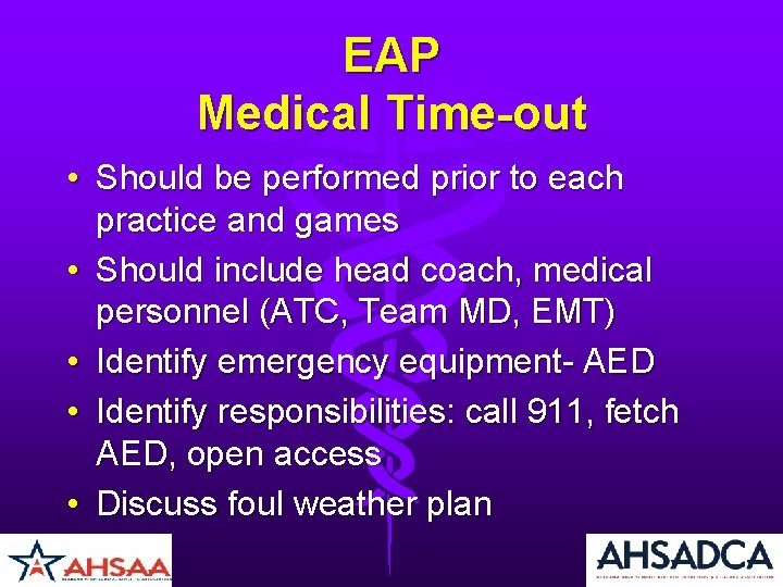 EAP Medical Time-out • Should be performed prior to each practice and games •
