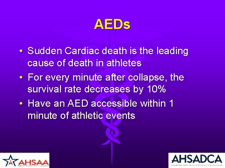 AEDs • Sudden Cardiac death is the leading cause of death in athletes •