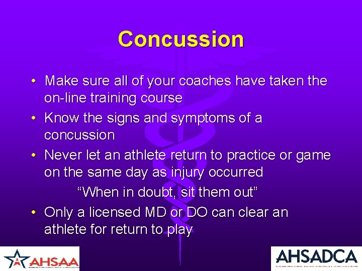 Concussion • Make sure all of your coaches have taken the on-line training course