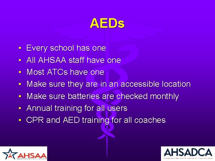 AEDs • • Every school has one All AHSAA staff have one Most ATCs