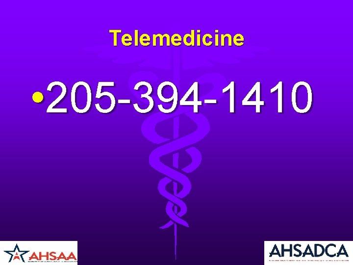 Telemedicine • 205 -394 -1410