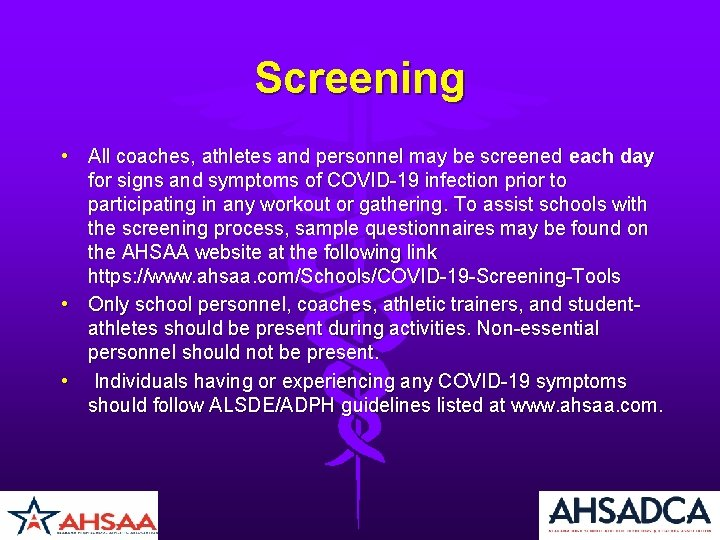 Screening • All coaches, athletes and personnel may be screened each day for signs