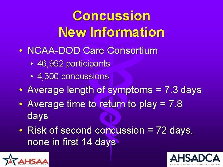 Concussion New Information • NCAA-DOD Care Consortium • • 46, 992 participants 4, 300