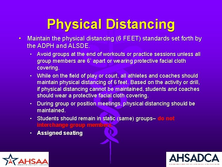 Physical Distancing • Maintain the physical distancing (6 FEET) standards set forth by the