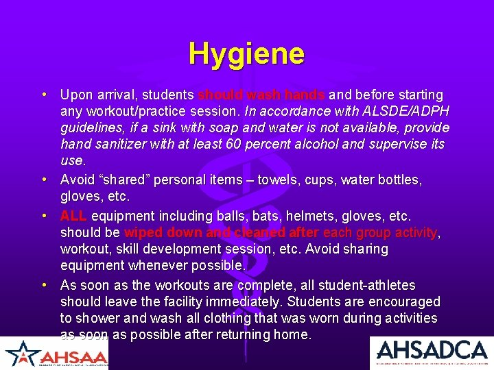 Hygiene • Upon arrival, students should wash hands and before starting any workout/practice session.