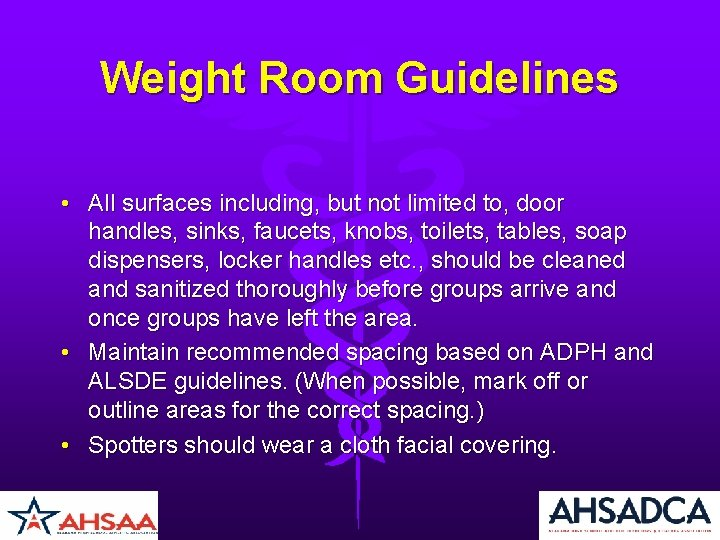 Weight Room Guidelines • All surfaces including, but not limited to, door handles, sinks,
