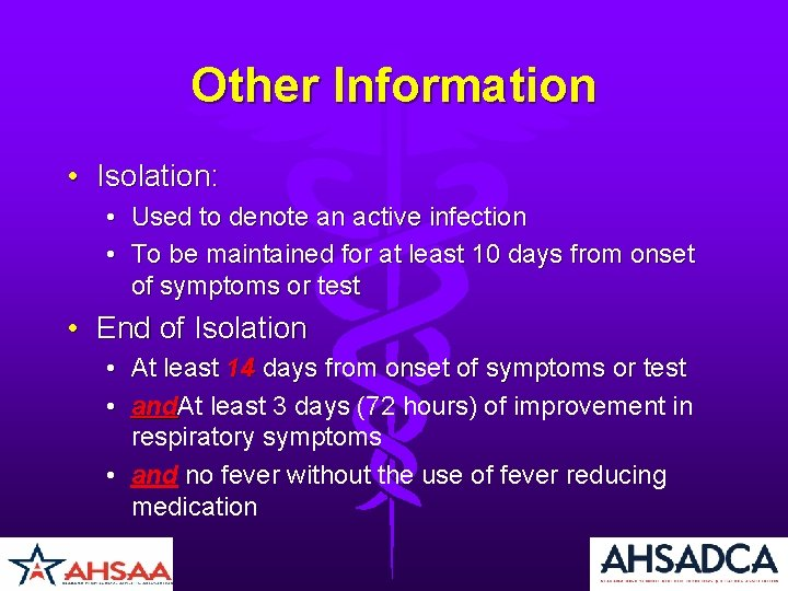 Other Information • Isolation: • Used to denote an active infection • To be