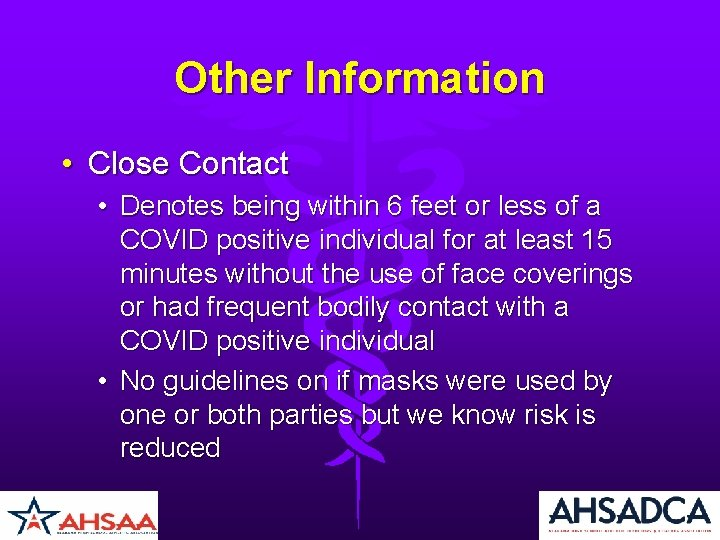 Other Information • Close Contact • Denotes being within 6 feet or less of