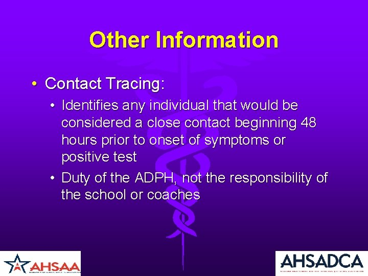Other Information • Contact Tracing: • Identifies any individual that would be considered a
