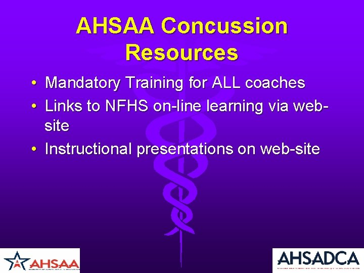 AHSAA Concussion Resources • Mandatory Training for ALL coaches • Links to NFHS on-line