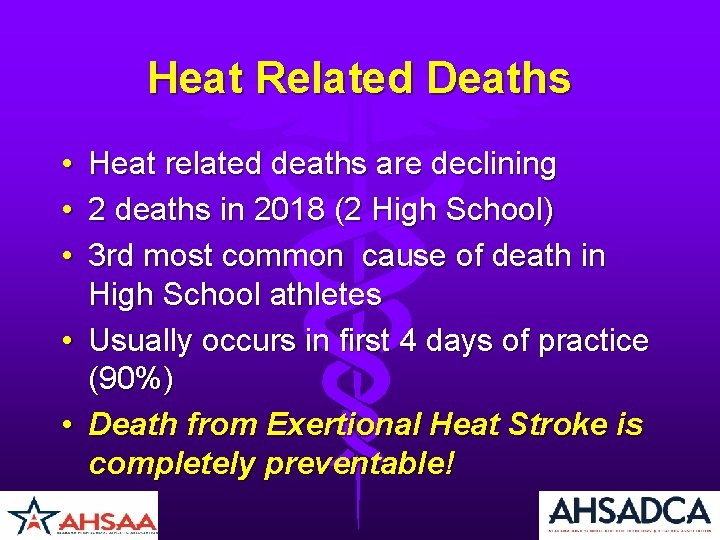 Heat Related Deaths • Heat related deaths are declining • 2 deaths in 2018