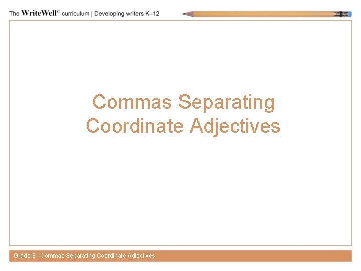Commas Separating Coordinate Adjectives Grade 8 | Commas Separating Coordinate Adjectives