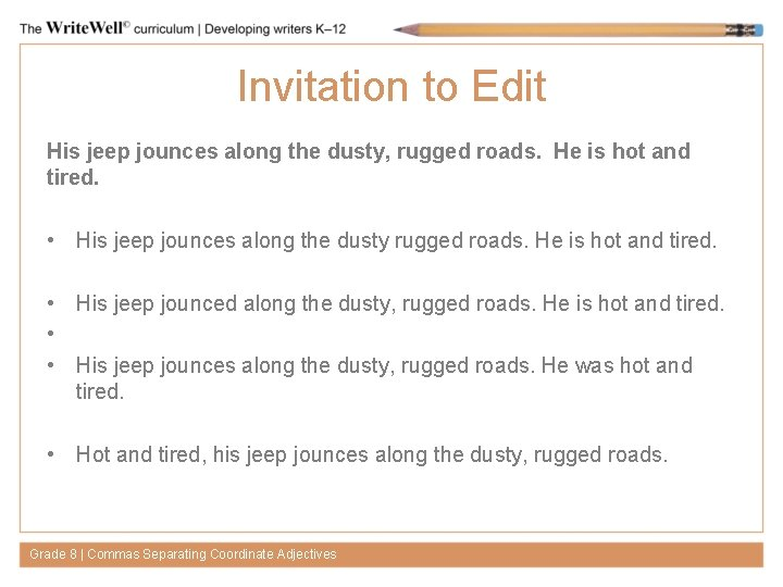 Invitation to Edit His jeep jounces along the dusty, rugged roads. He is hot