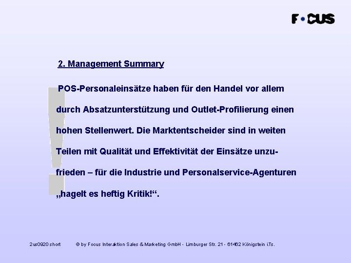 2. Management Summary POS-Personaleinsätze haben für den Handel vor allem durch Absatzunterstützung und Outlet-Profilierung