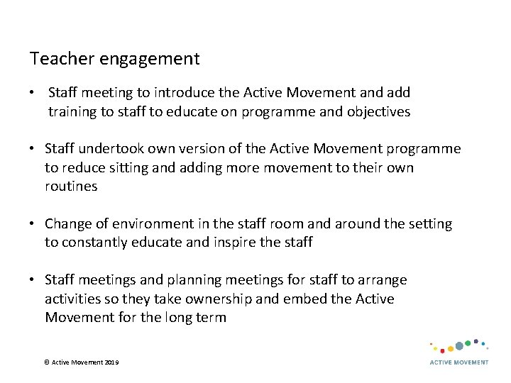 Teacher engagement • Staff meeting to introduce the Active Movement and add training to