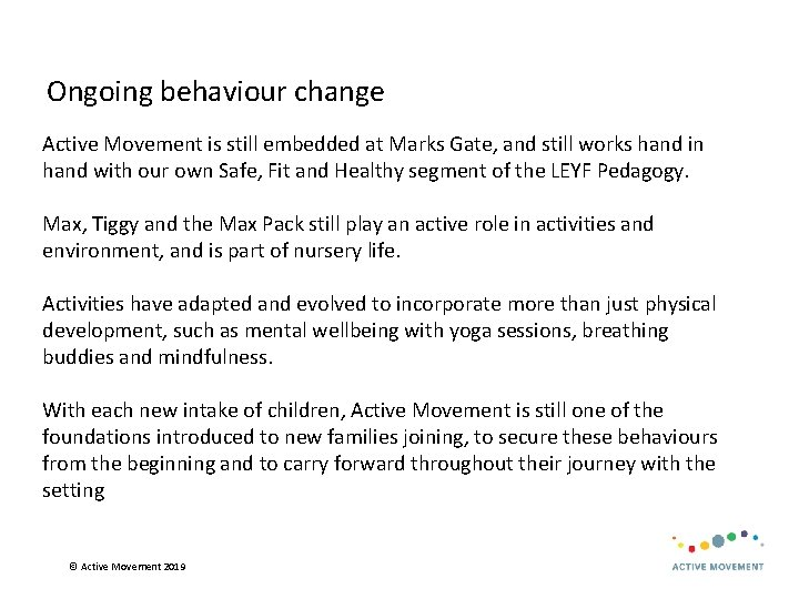 Ongoing behaviour change Active Movement is still embedded at Marks Gate, and still works
