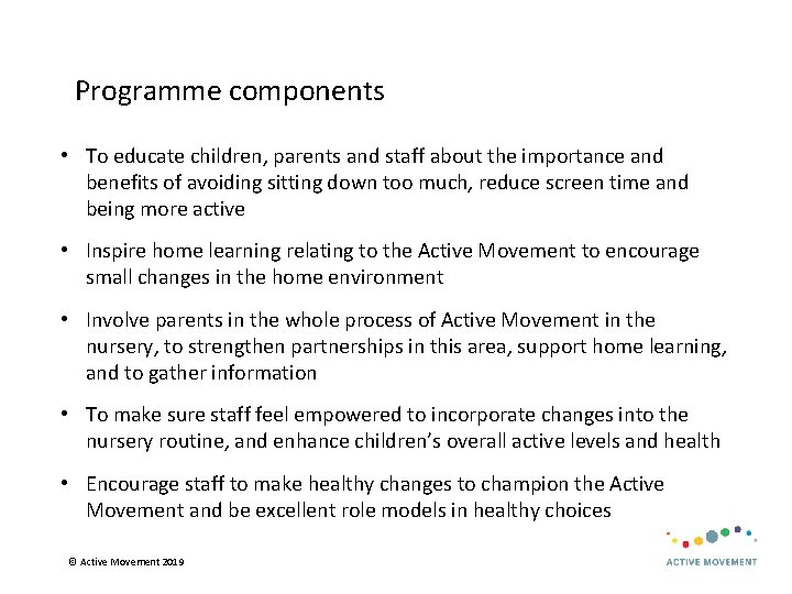 Programme components • To educate children, parents and staff about the importance and benefits