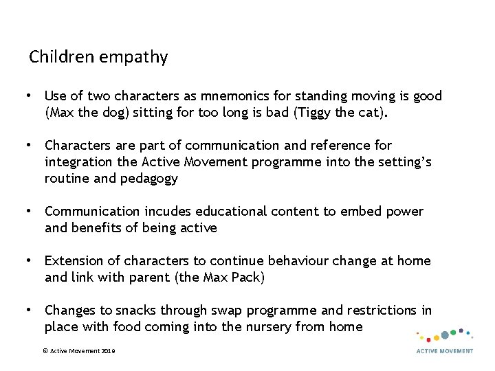 Children empathy • Use of two characters as mnemonics for standing moving is good