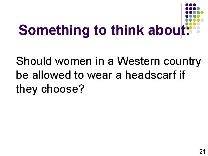 Something to think about: Should women in a Western country be allowed to wear