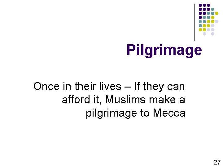 Pilgrimage Once in their lives – If they can afford it, Muslims make a
