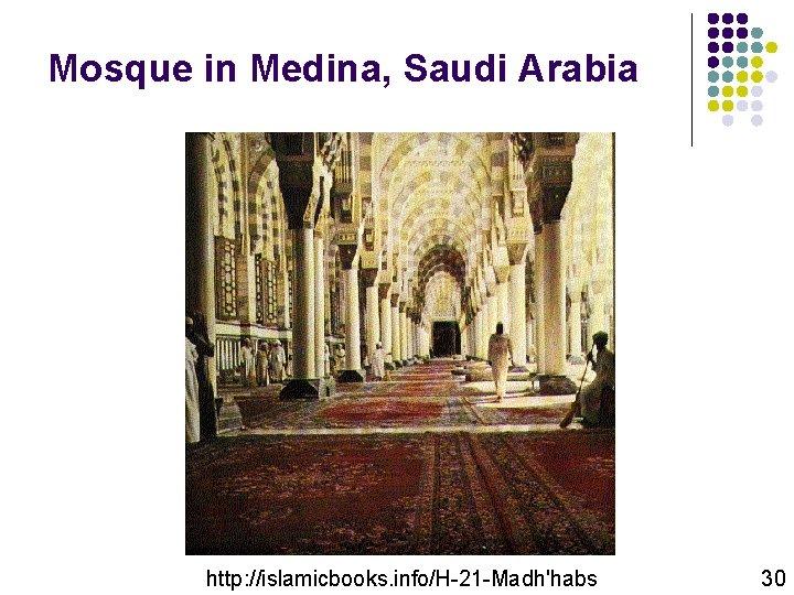Mosque in Medina, Saudi Arabia http: //islamicbooks. info/H-21 -Madh'habs 30