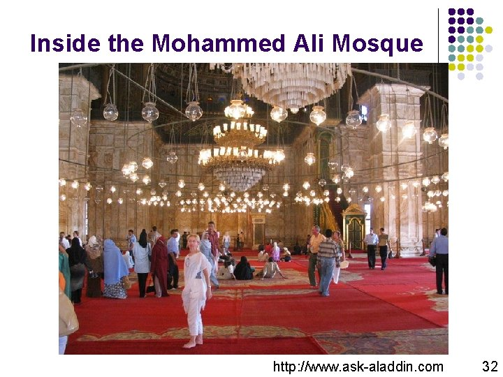 Inside the Mohammed Ali Mosque http: //www. ask-aladdin. com 32
