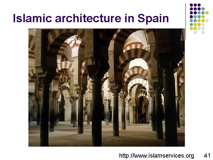 Islamic architecture in Spain http: //www. islamservices. org 41