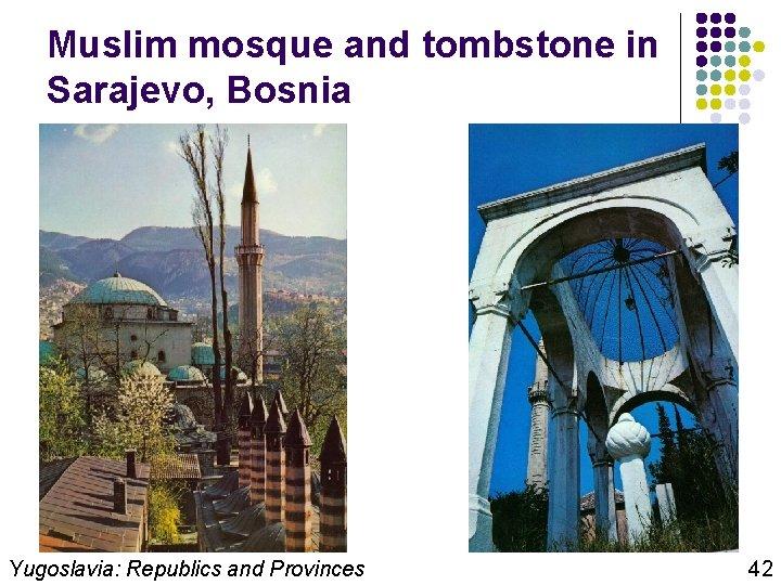 Muslim mosque and tombstone in Sarajevo, Bosnia Yugoslavia: Republics and Provinces 42