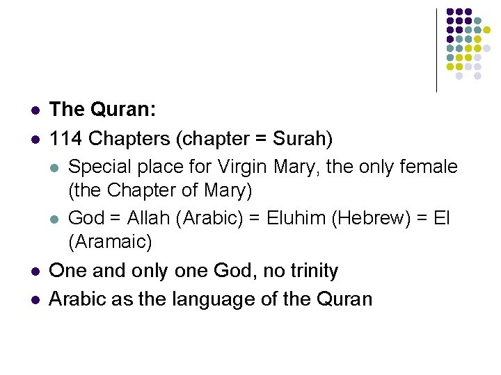 l l The Quran: 114 Chapters (chapter = Surah) l Special place for Virgin