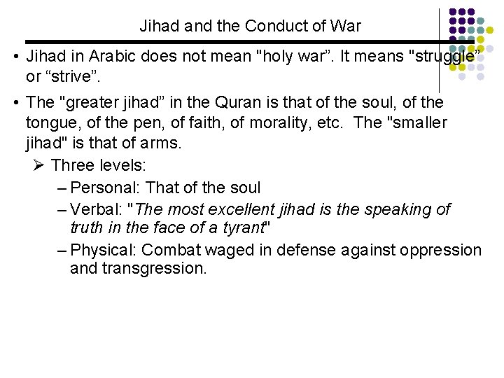 """Jihad and the Conduct of War • Jihad in Arabic does not mean """"holy"""